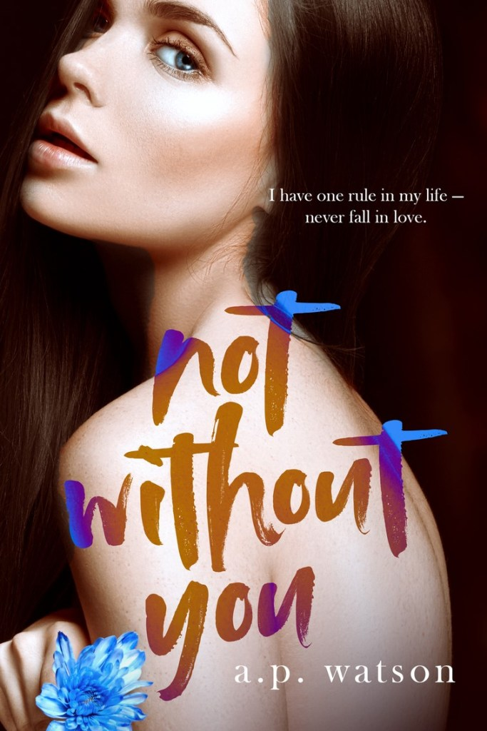 Not Without You by A.P. Watson