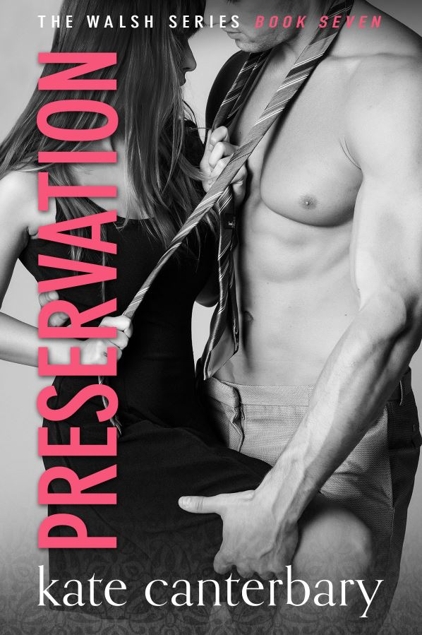 Preservation (The Walshes #7) by Kate Canterbary