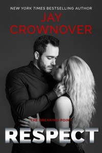 Respect (The Breaking Point #3) by Jay Crownover