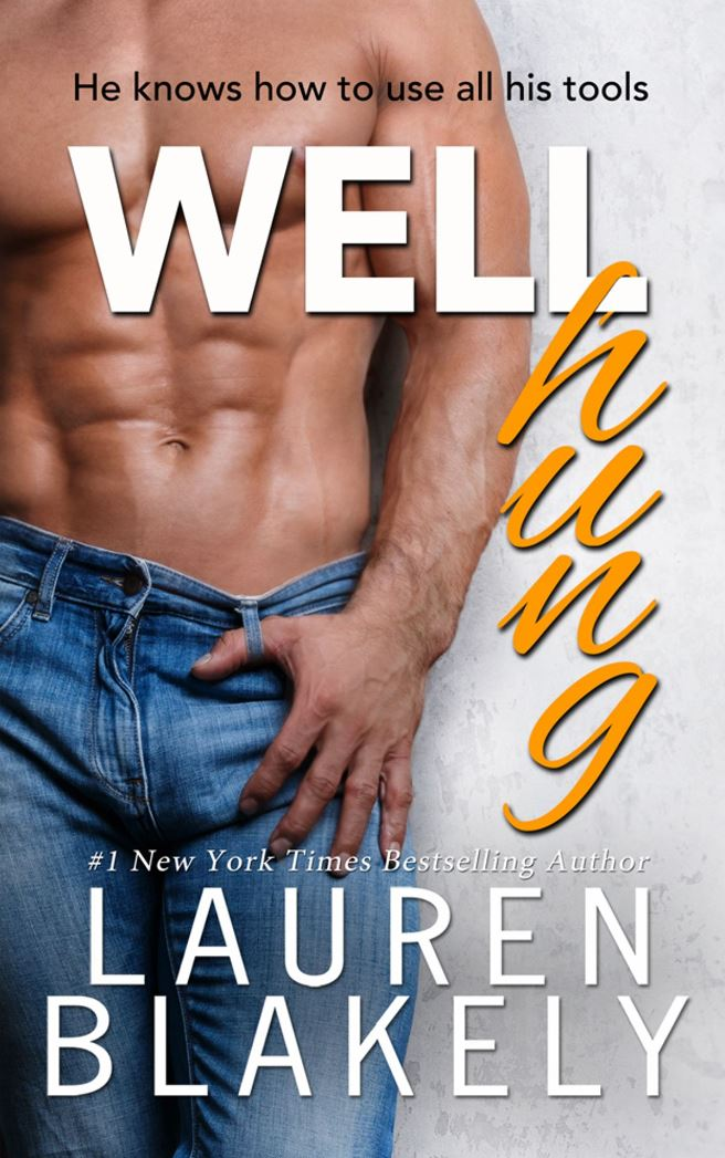 Well Hung (Big Rock #3) by Lauren Blakely