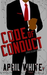 Code of Conduct (Cipher Security #2) by April White