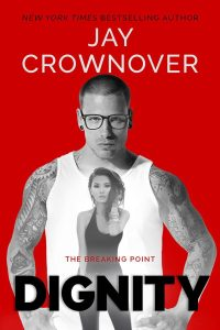Dignity (The Breaking Point #2) by Jay Crownover