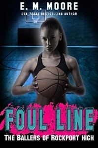Book Review Foul Line (The Ballers of Rockport High #2) by E.M. Moore