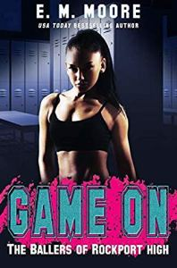 Book Review Game On (The Ballers of Rockport High #1) by E.M. Moore