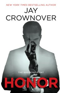Honor (The Breaking Point #1) by Jay Crownover