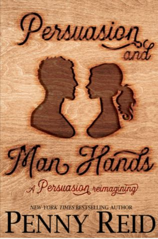 Persuasion and Man Hands (Ideal Man #4) by Penny Reid