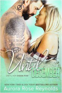 Until December (Until Her #5) by Aurora Rose Reynolds