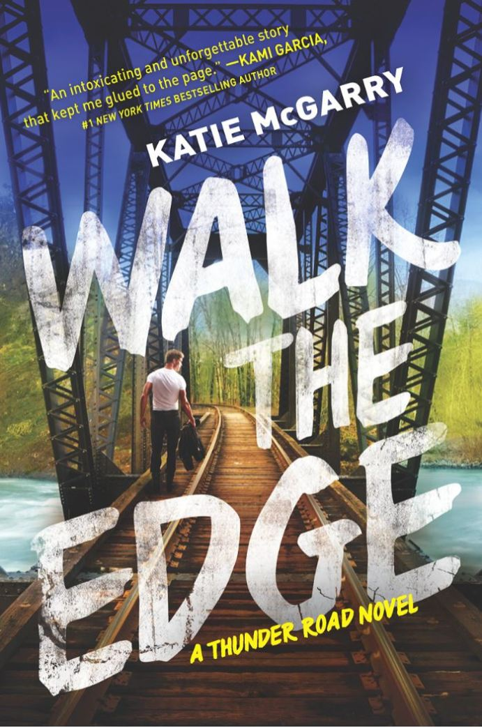 Walk The Edge (Thunder Road #2) by Katie McGarry