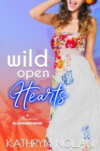 Cover Reveal Wild Open Hearts (Bluewater Billionaires) by Kathryn Nolan