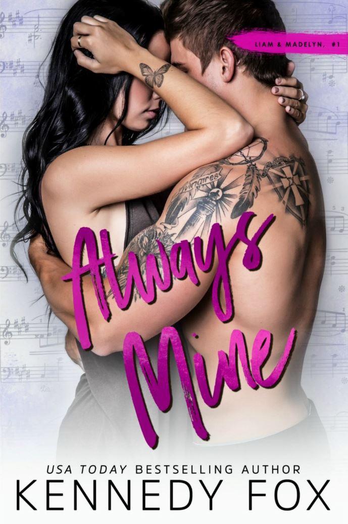 Always Mine (Liam & Madelyn Duet #1) by Kennedy Fox