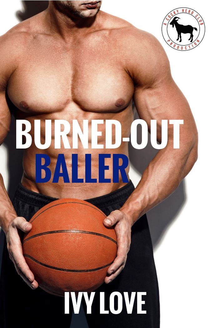 Burned-Out Baller (Cocky Hero Club) by Ivy Love