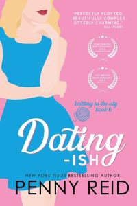 Dating-ish (Knitting in the City #6) by Penny Reid (2)