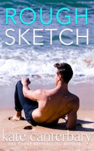Rough Sketch (Talbotts Cove #4) by Kate Canterbary