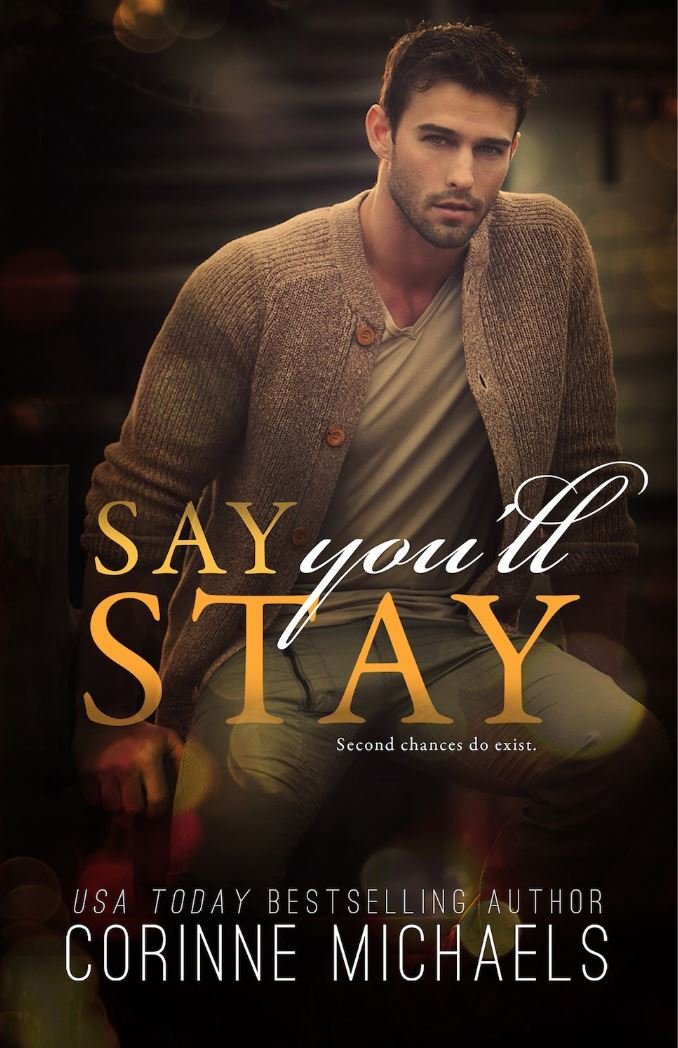 Say You'll Stay (Return to Me #1) by Corinne Michaels