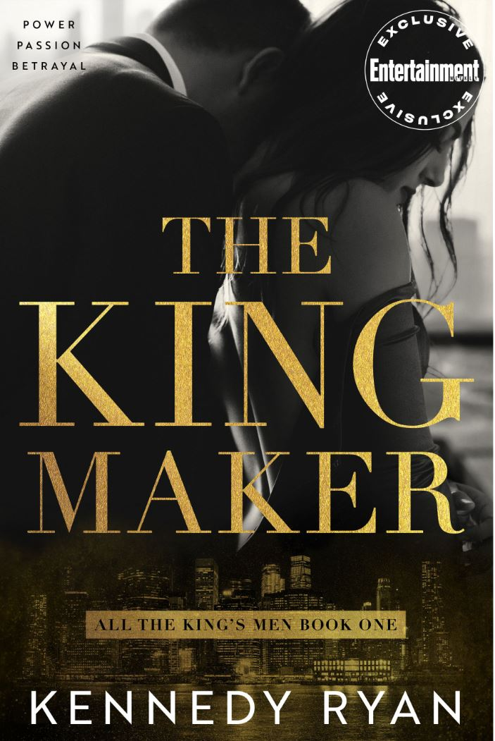 The Kingmaker (All the King's Men Duet #1) by Kennedy Ryan