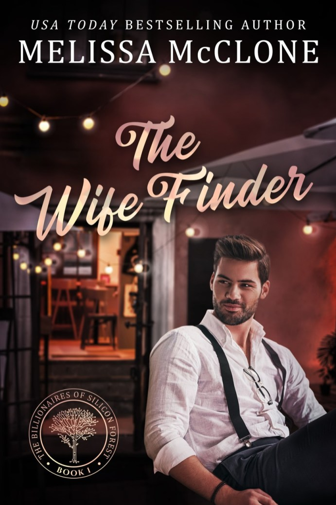 The Wife Finder (The Billionaires of Silicon Forest #1) by Melissa McClone