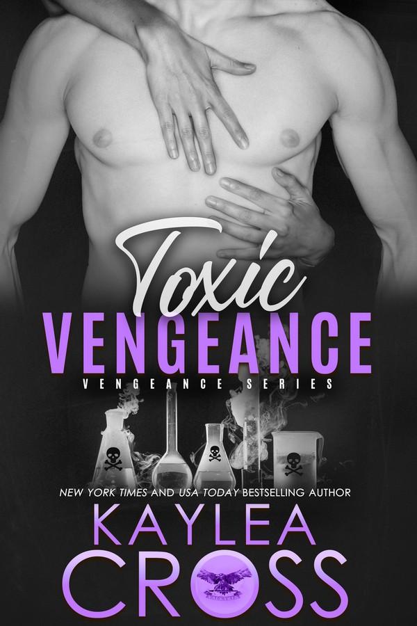 Toxic Vengeance (Vengeance Series #4) by Kaylea Cross