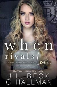 When Rivals Love (Bayshore Rivals #3) by J.L. Beck & C. Hallman