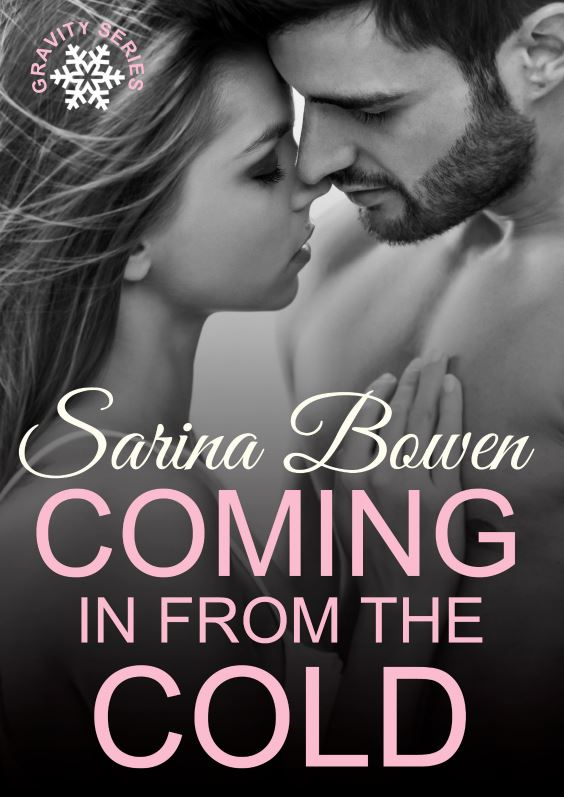Coming In From The Cold (Gravity #1) by Sarina Bowen