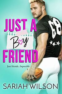 Just a Boyfriend (End of the Line #2) by Sariah Wilson