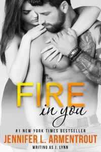 Fire in You (Wait for You #6) by Jennifer L. Armentrout