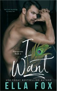 I Want (The Cruz Brothers #2) by Ella Fox