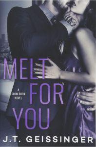 Melt for You (Slow Burn #2) by J.T. Geissinger