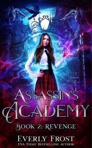 Revenge (Assassin's Academy #2) by Everly Frost