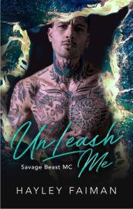 UnLeash Me (Savage Beast MC #4) by Hayley Faiman