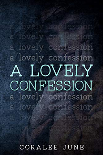 A Lovely Confession (Debt of Passion Duet #2) by CoraLee June
