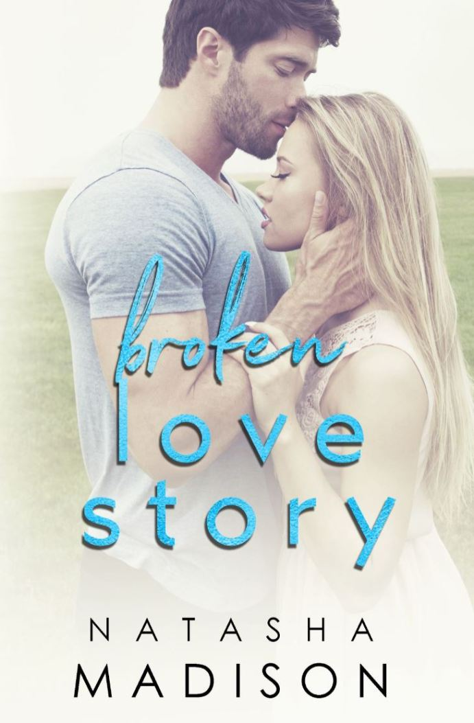 Broken Love Story (Love Story #3) by Natasha Madison