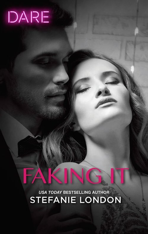 Faking It (Close Quarters #1) by Stefanie London