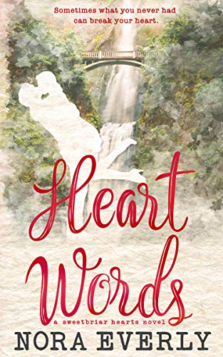 Heart Words (Sweetbriar Hearts #2) by Nora Everly