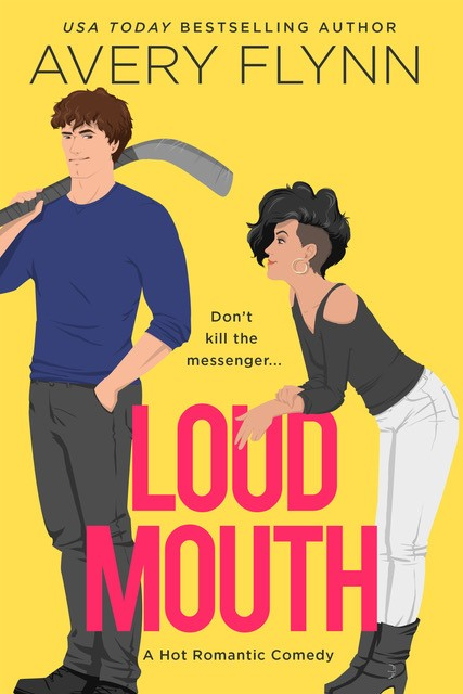 Loud Mouth (Ice Knights #3) by Avery Flynn