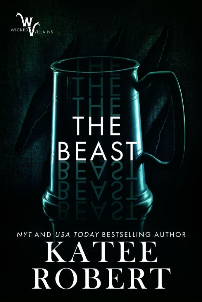 The Beast (Wicked Villains #4) by Katee Robert