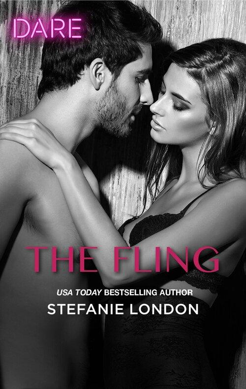 The Fling (Close Quarters #2) by Stefanie London