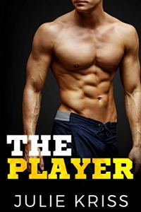 The Player by Julie Kriss