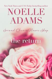 The Return (Second Chance Flower Shop #1) by Noelle Adams