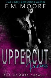 Uppercut Princess (The Heights Crew #1) by E. M. Moore