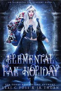 Elemental Fae Holiday (Elemental Fae Academy #4) by Lexi C. Foss