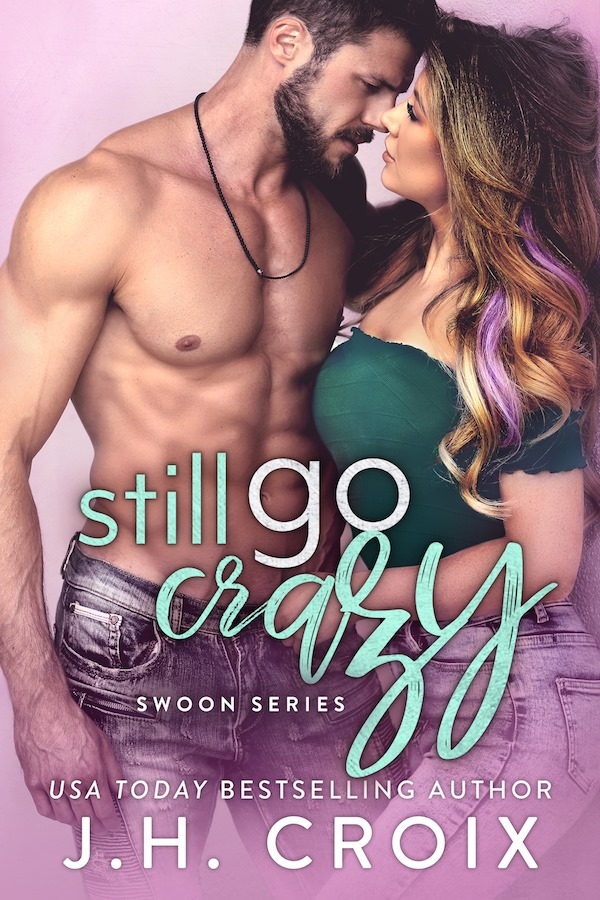 Still Go Crazy by J.H. Croix