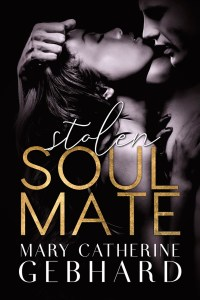 Stolen Soulmate by Mary Catherine Gebhard