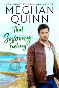 That Swoony Feeling (Getting Lucky #4) by Meghan Quinn