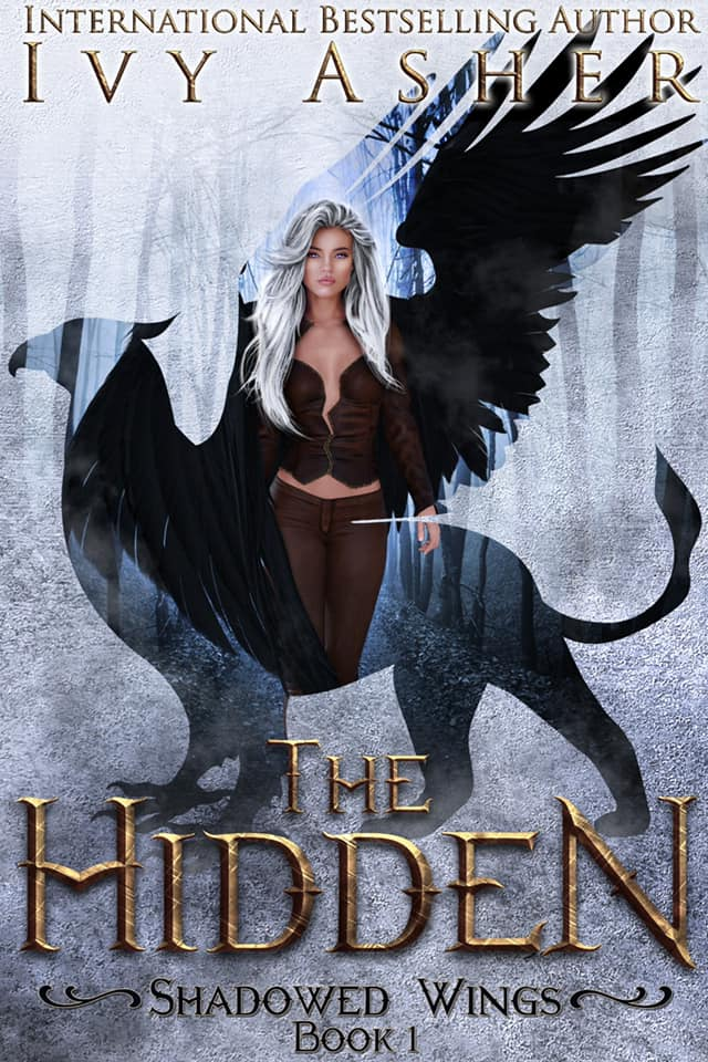 The Hidden (Shadowed Wings #1) by Ivy Asher