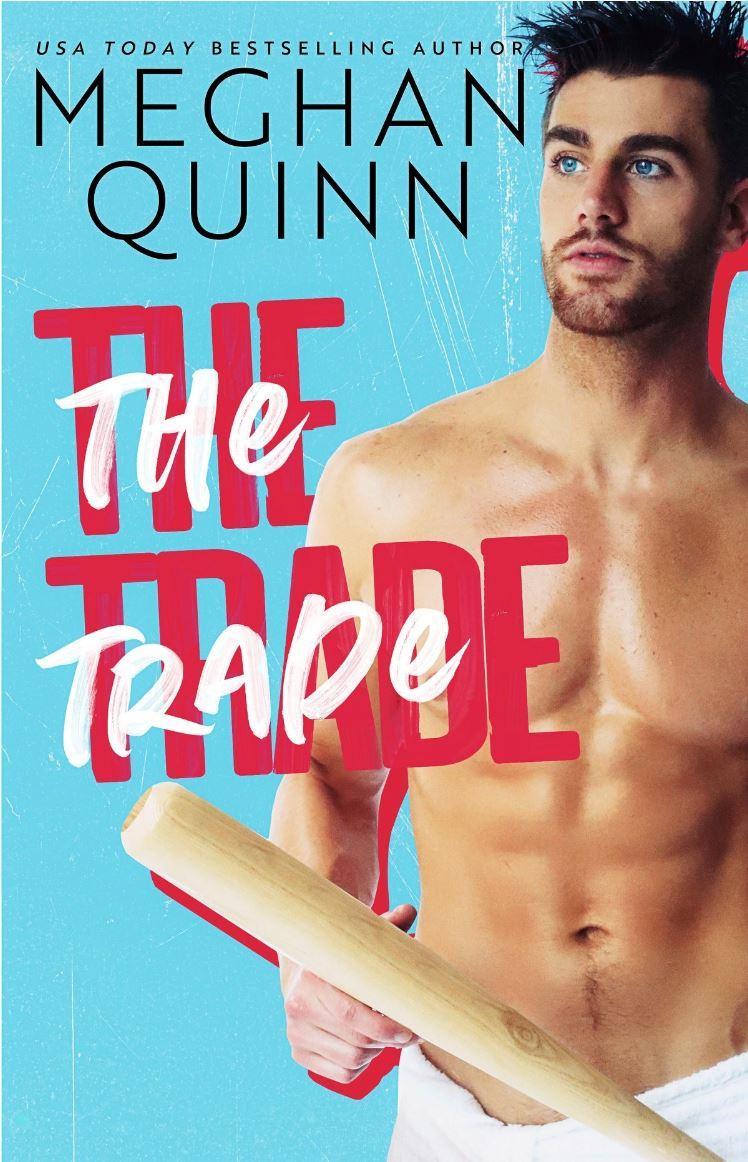 The Trade by Meghan Quinn
