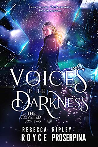 Voices in the Darkness (The Coveted #2) by Ripley Proserpina & Rebecca Royce