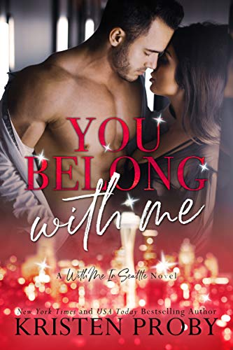 You Belong With Me by Kristen Proby