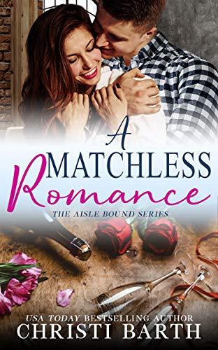 A Matchless Romance by Christi Barth