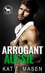 Arrogant Aussie (Cocky Hero Club) by Kat T. Masen