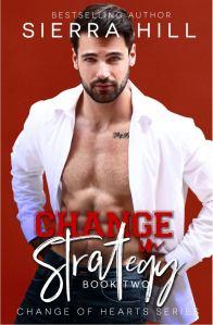 Change in Strategy (Change of Hearts #2) by Sierra Hill